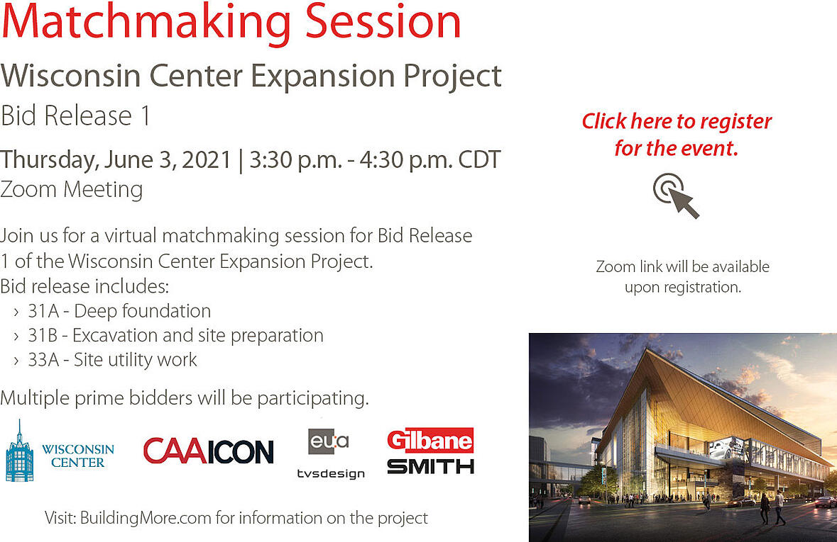 Wisconsin Center Expansion Bid Release 1 Matchmaking Session $420 Million Construction C.D. Smith Construction Partner